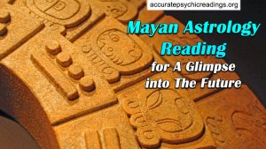 Mayan Astrology Reading For A Glimpse Into The Future