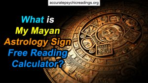 What Is My Mayan Astrology Sign Free Reading Calculator